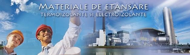 materiale de etansare,materiale termoizolante,electroizolante,snururi,placi,teflon,tesaturi panza,hartie termoizolanta,fibre ceramice,textolit,prespan